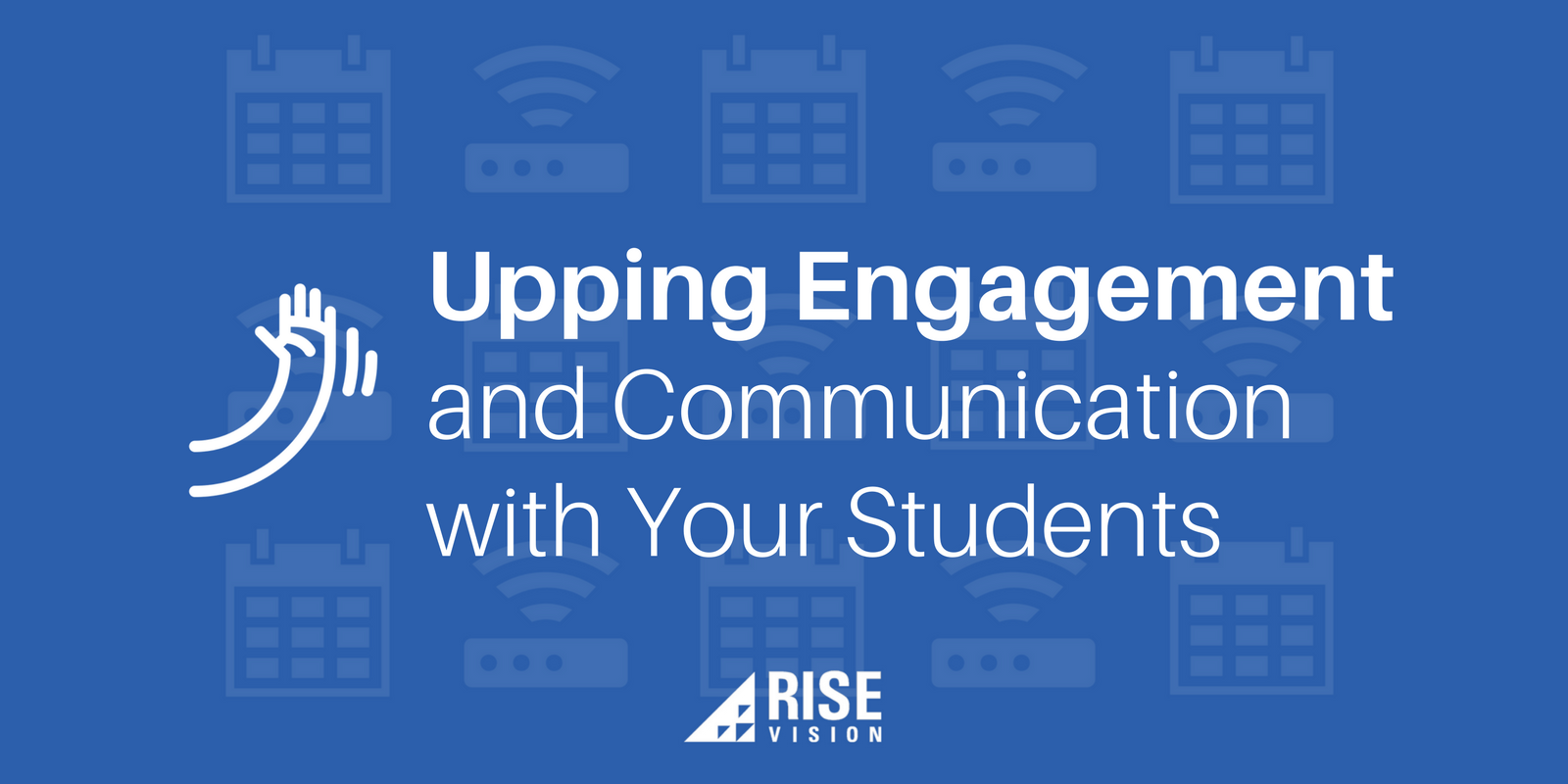 Rise Vision Digital Signage Campus Students College University Strategy Engagement.png