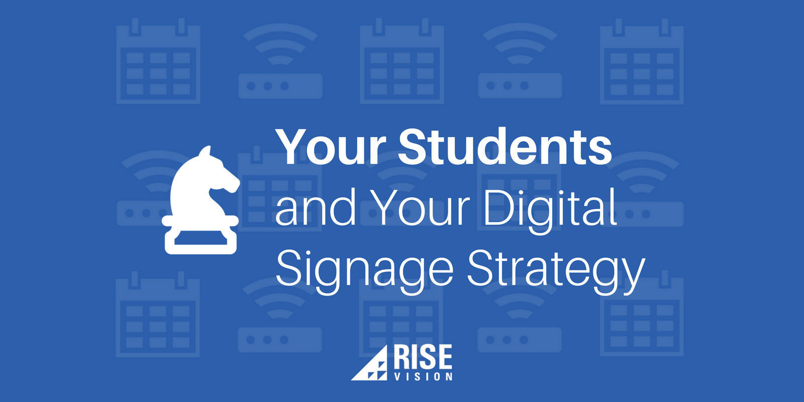 Rise Vision Digital Signage Campus Students College University Strategy.png