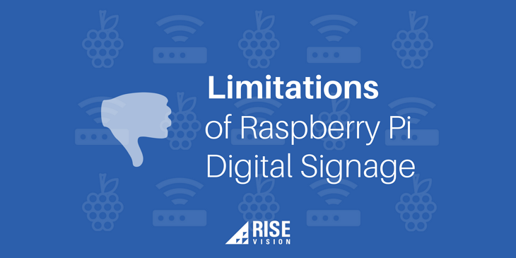 Limitations of Raspberry Pi Digital Signage