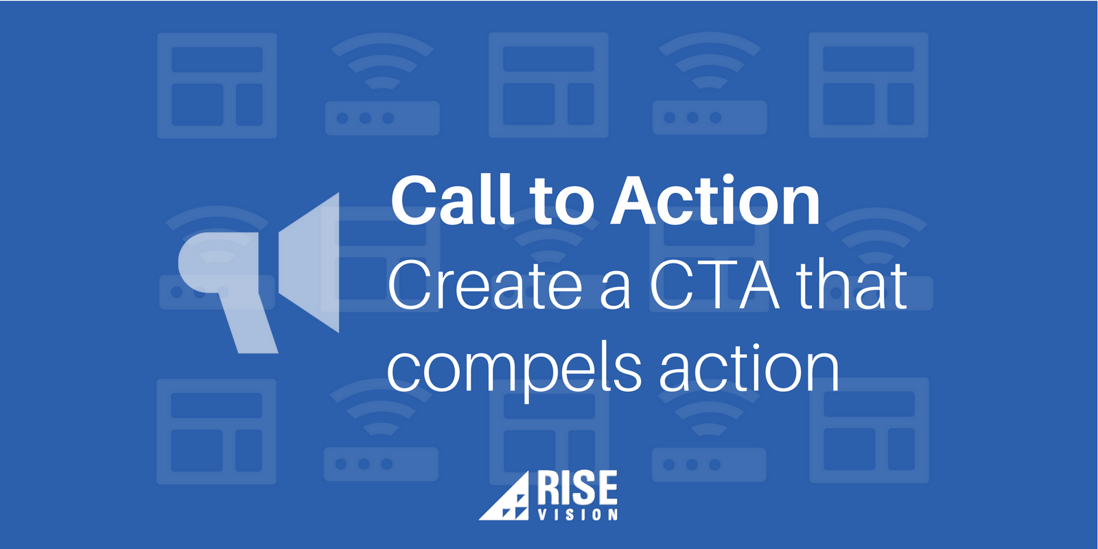 Rise Vision Digital Signage Content Call to Action.png