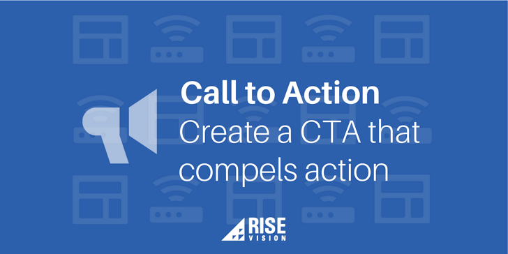 Rise Vision Digital Signage Content Call to Action