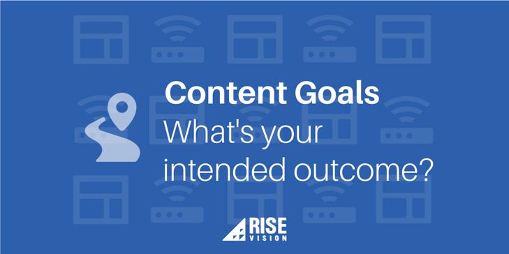Rise Vision Digital Signage Content Goals