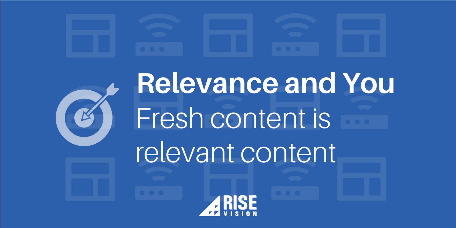 Rise Vision Digital Signage Content Relevance.png
