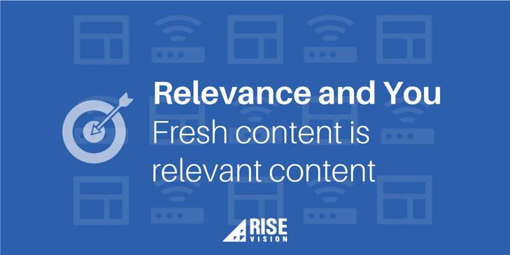 Rise Vision Digital Signage Content Relevance.png
