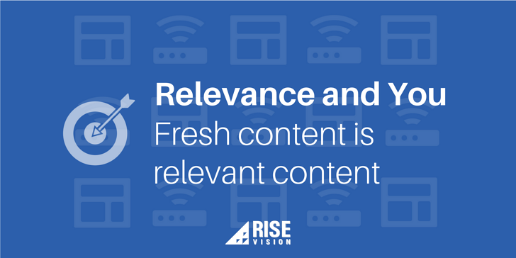 Rise Vision Digital Signage Content Relevance