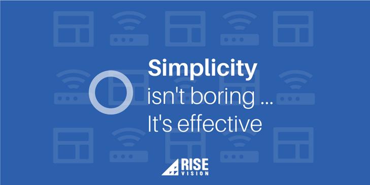 Rise Vision Digital Signage Content Simplicity.png