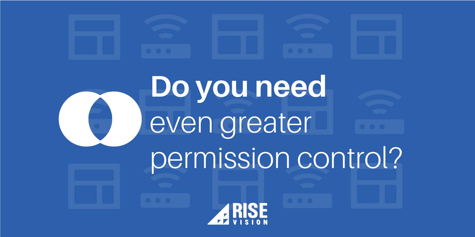 Rise Vision Digital Signage Content Management Permissions User Roles.png