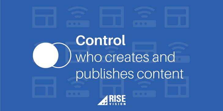 Rise Vision Digital Signage Content Management User Roles