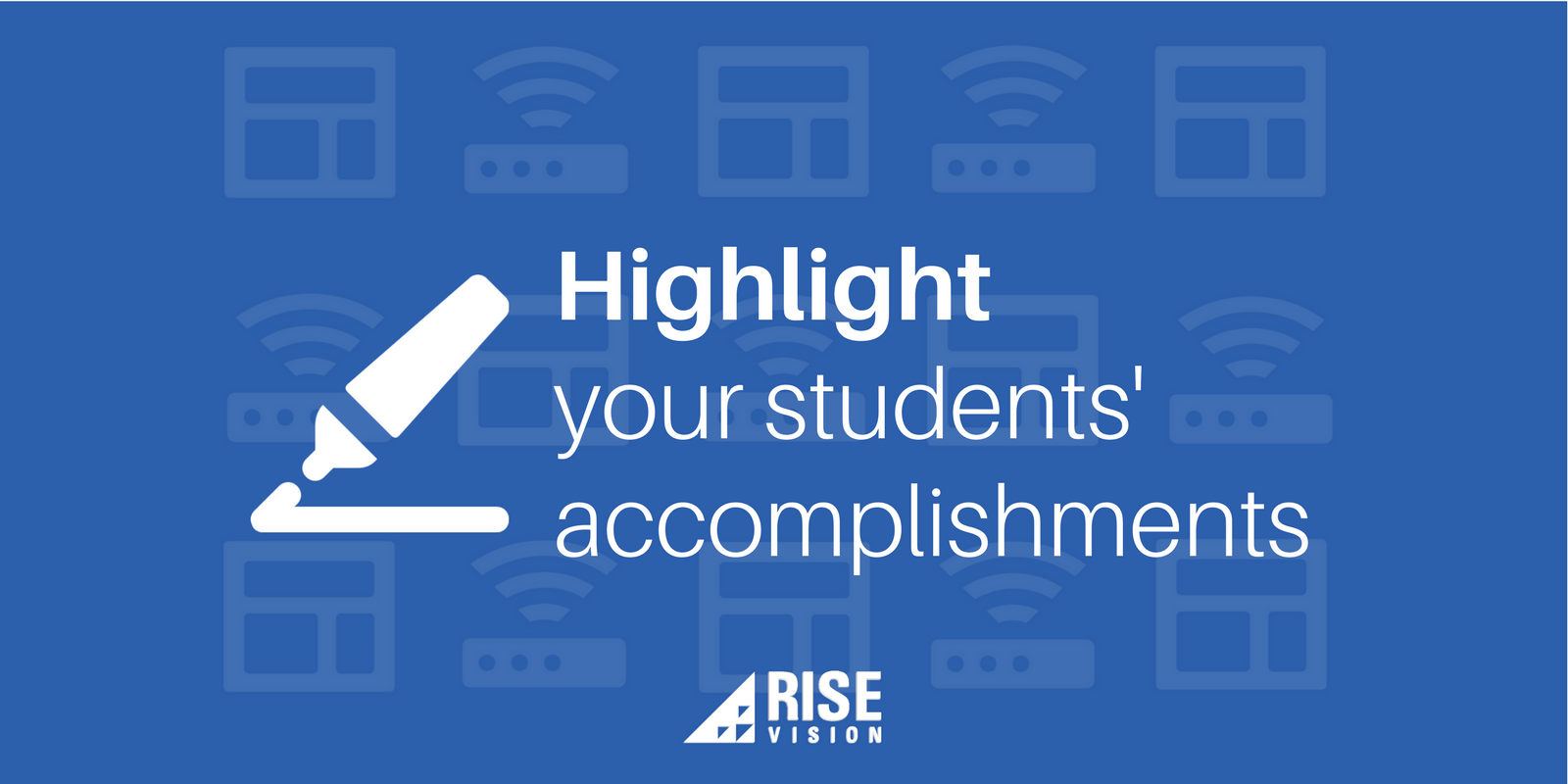 Rise Vision Digital Signage Education Students Accomplishments.png