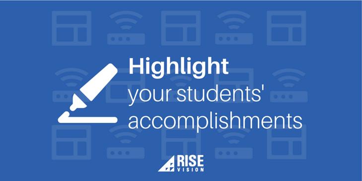 Rise Vision Digital Signage Education Students Accomplishments.png