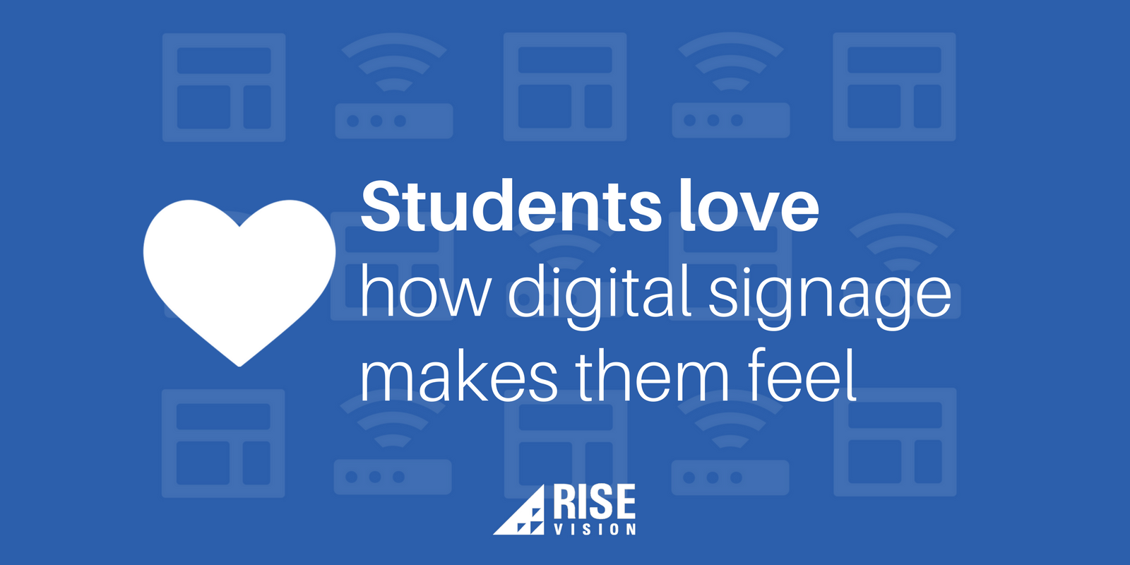 Rise Vision Digital Signage Education Students Love.png