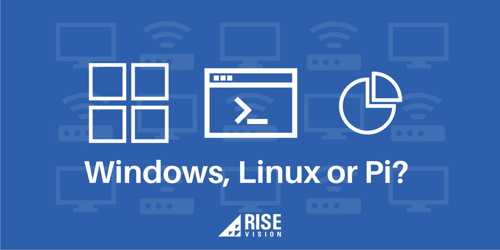 Windows Linux or Pi for My Media Player Digital Signage.png