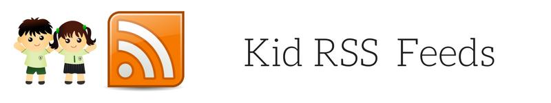 Kid RSS Feeds
