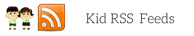 Kid RSS Feeds