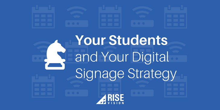 Rise Vision Digital Signage Strategy