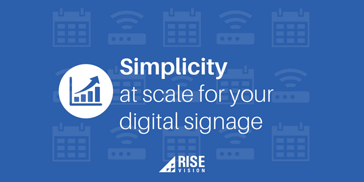 Rise Vision Digital Signage Education Scale Scaling