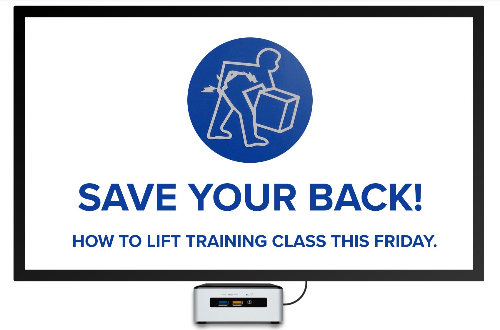 SAVE YOUR BACK digital signage