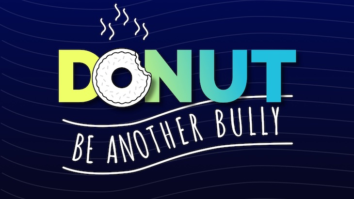 Anti bullying poster that says donut be another bully.