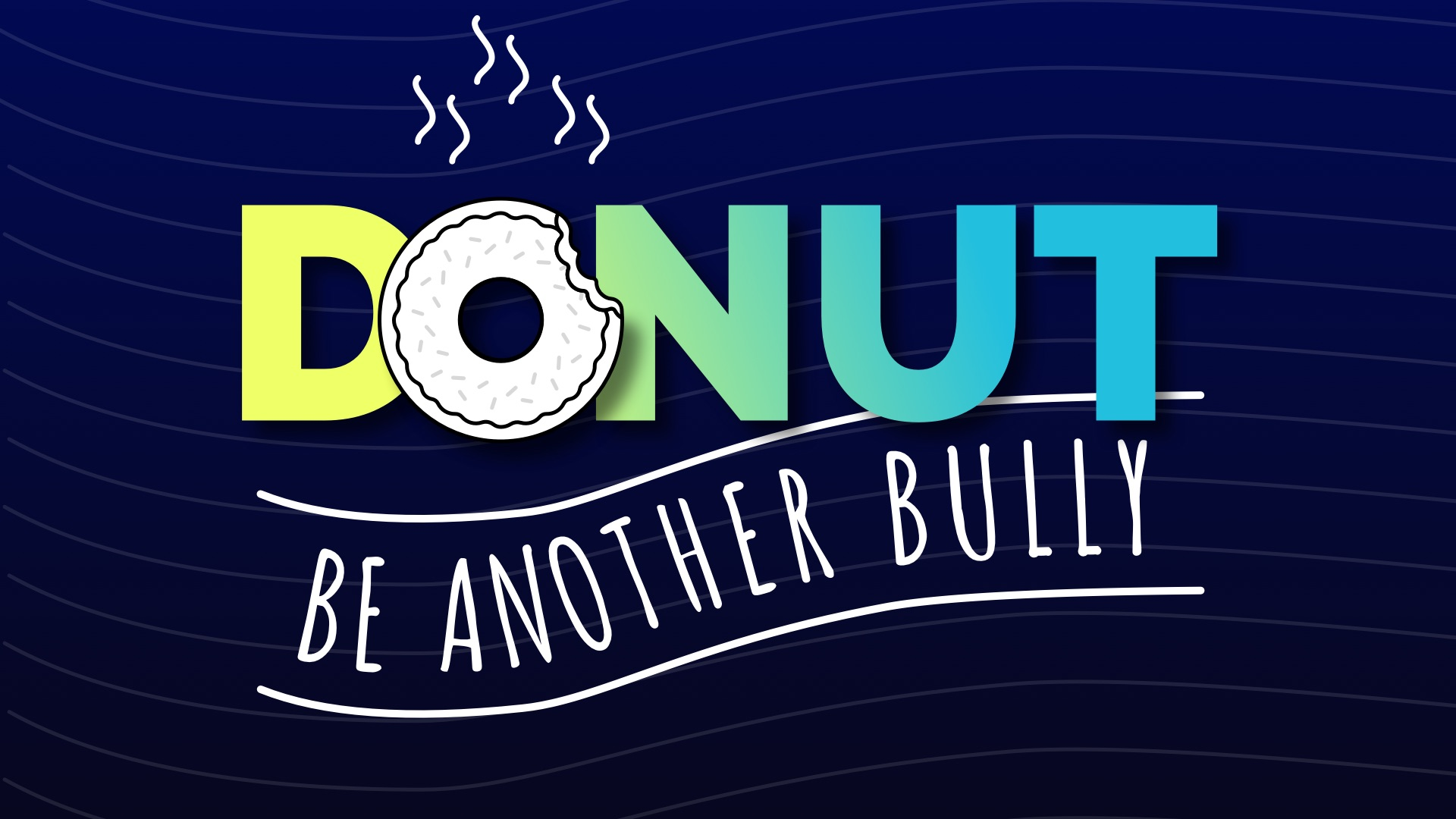 Anti bullying poster that says donut be another bully