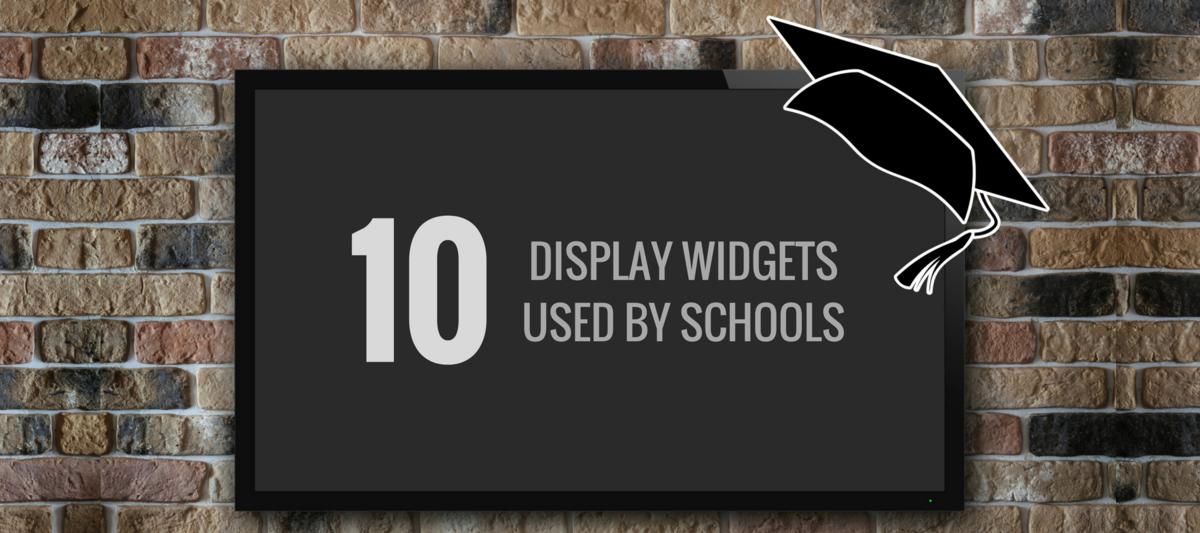 10 Display Widgets Used By Schools