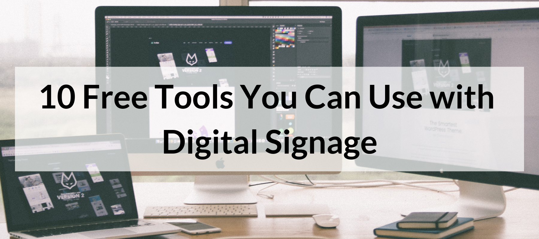 10 Free Tools You Can Use with Digital Signage
