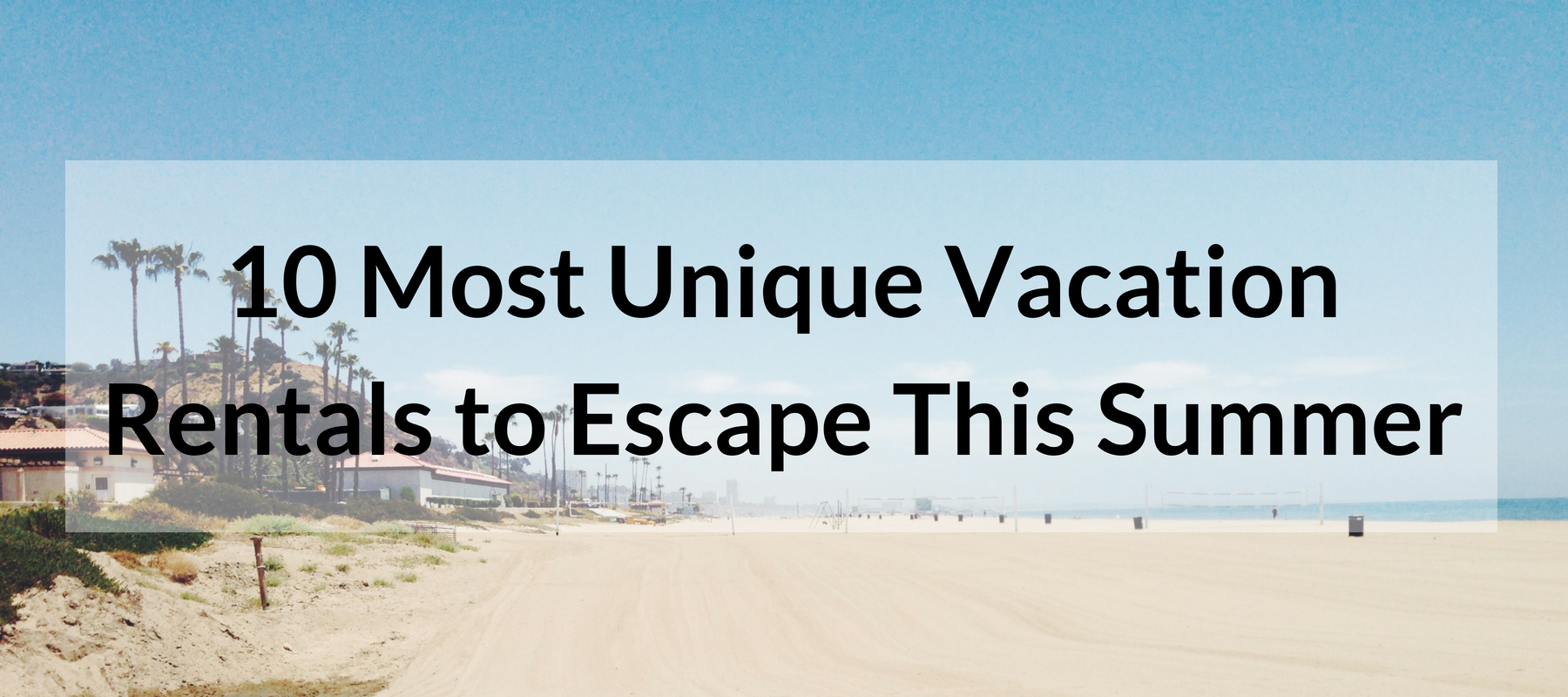 10 Most Unique Vacation Rentals to Escape This Summer