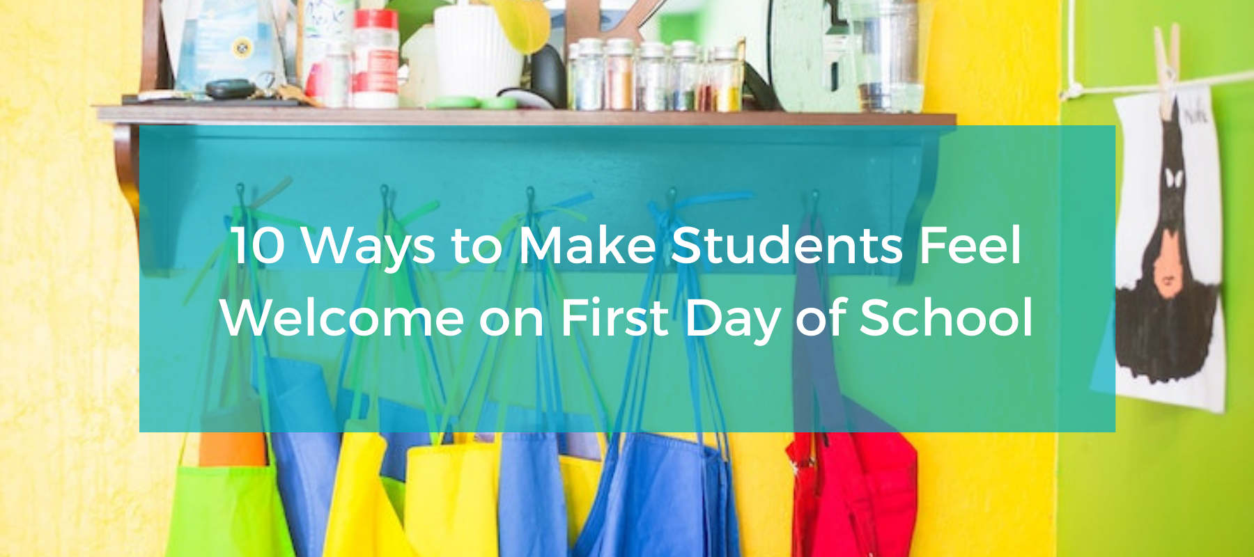 10 Ways to Make Students Feel Welcome on First Day of School Featured Image