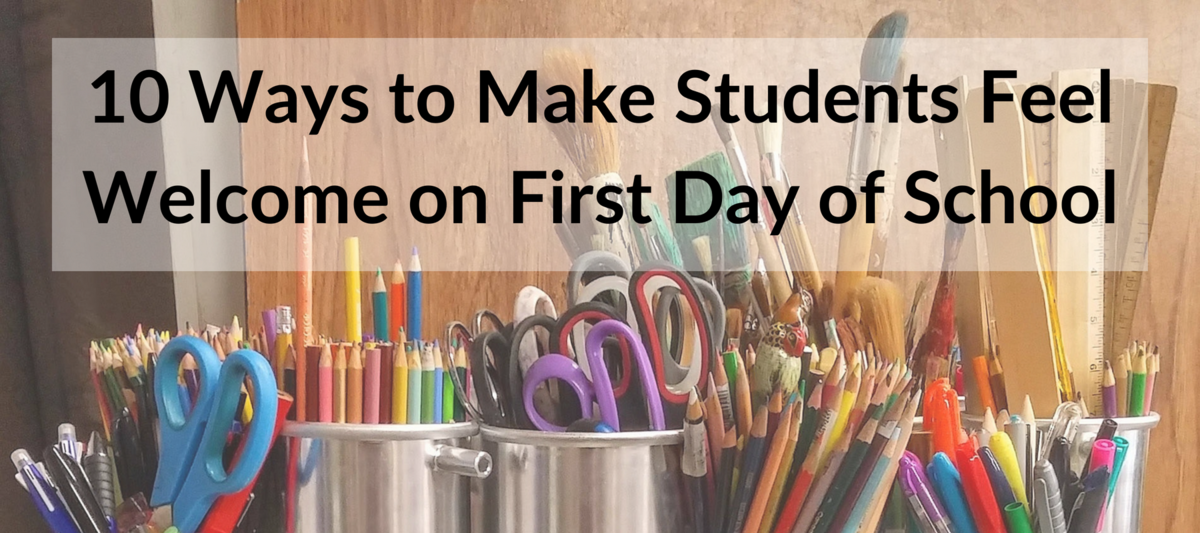 10 Ways to Make Students Feel Welcome on First Day of School