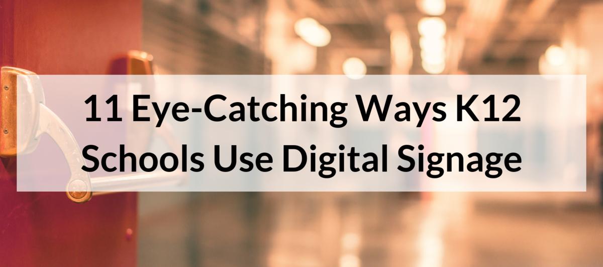 11 Eye-Catching Ways K12 Schools Use Digital Signage
