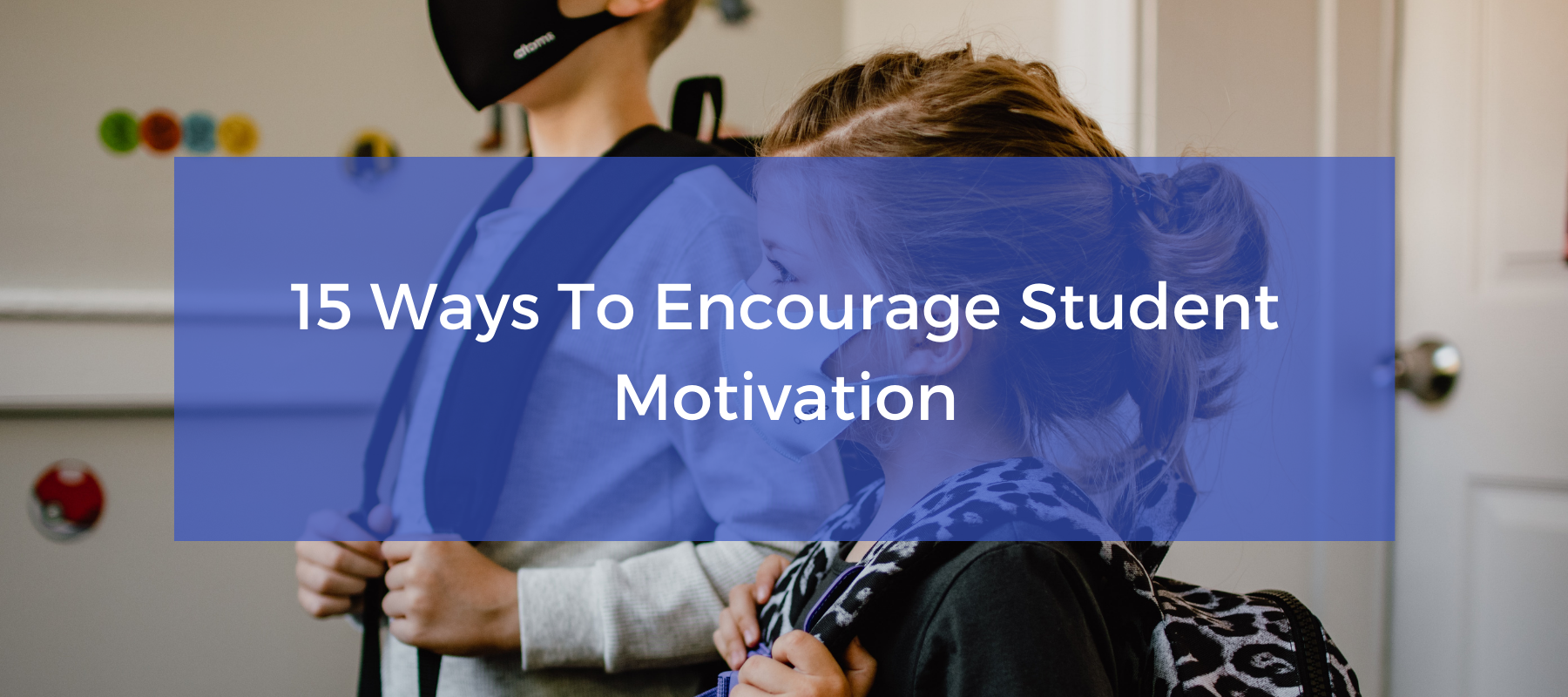 15 ways to encourage student motivation