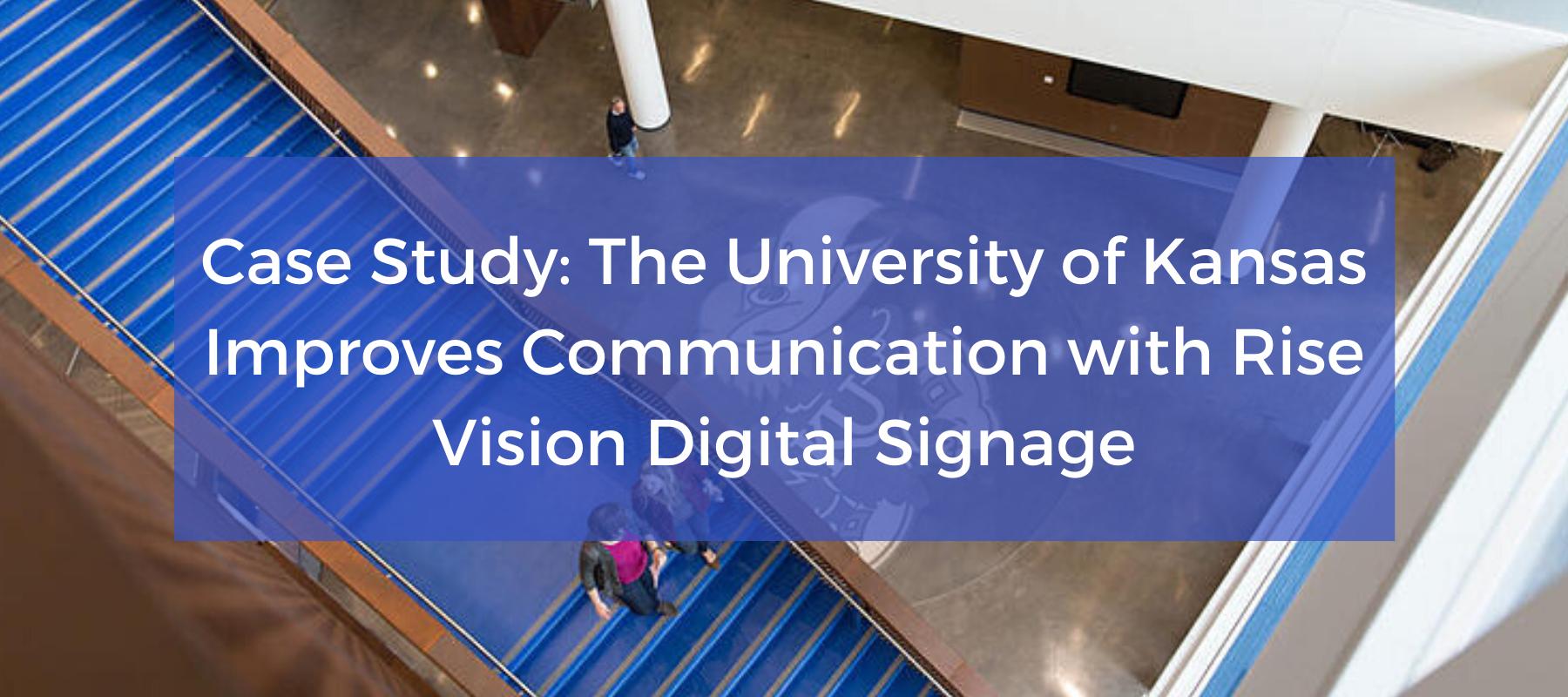 University of Kansas Improves Communication with Rise Vision Digital Signage