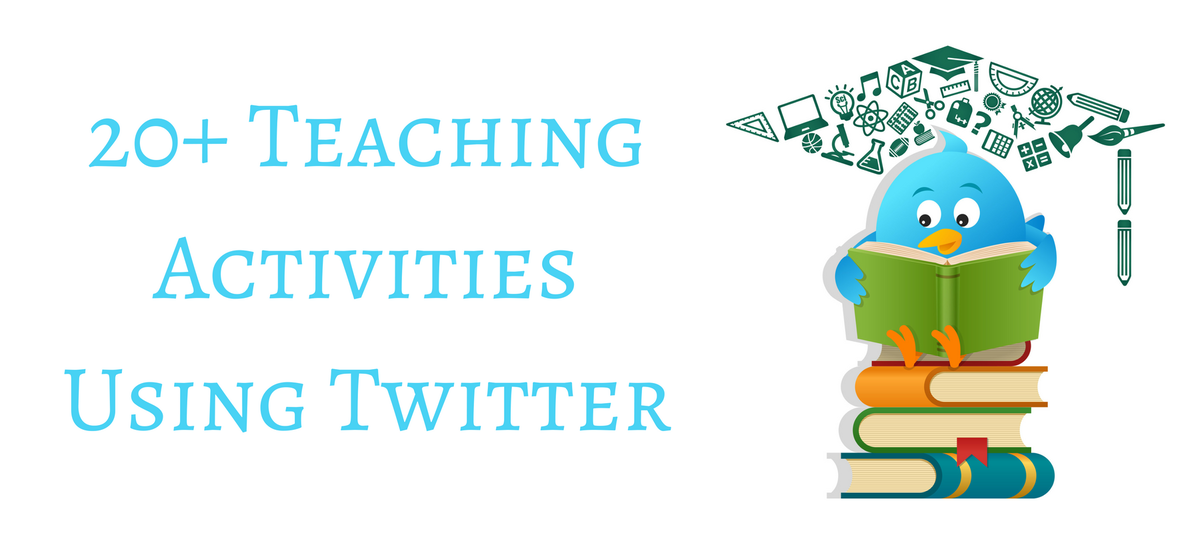 20+ Teaching Activities With Twitter