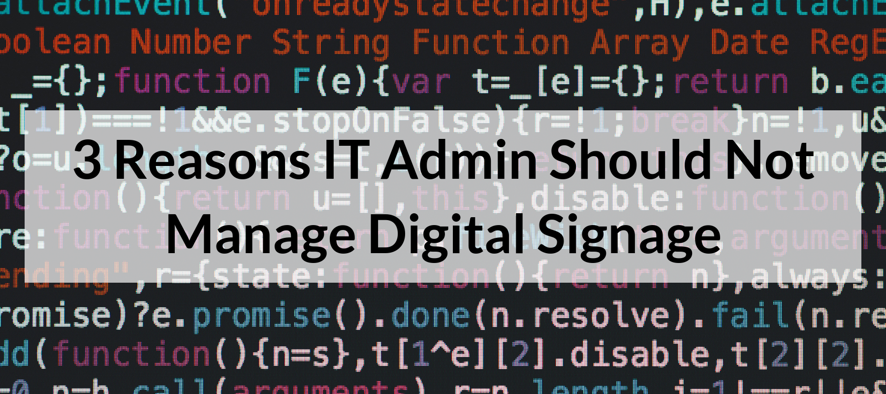 3 Reasons IT Admin Should Not Manage Digital Signage
