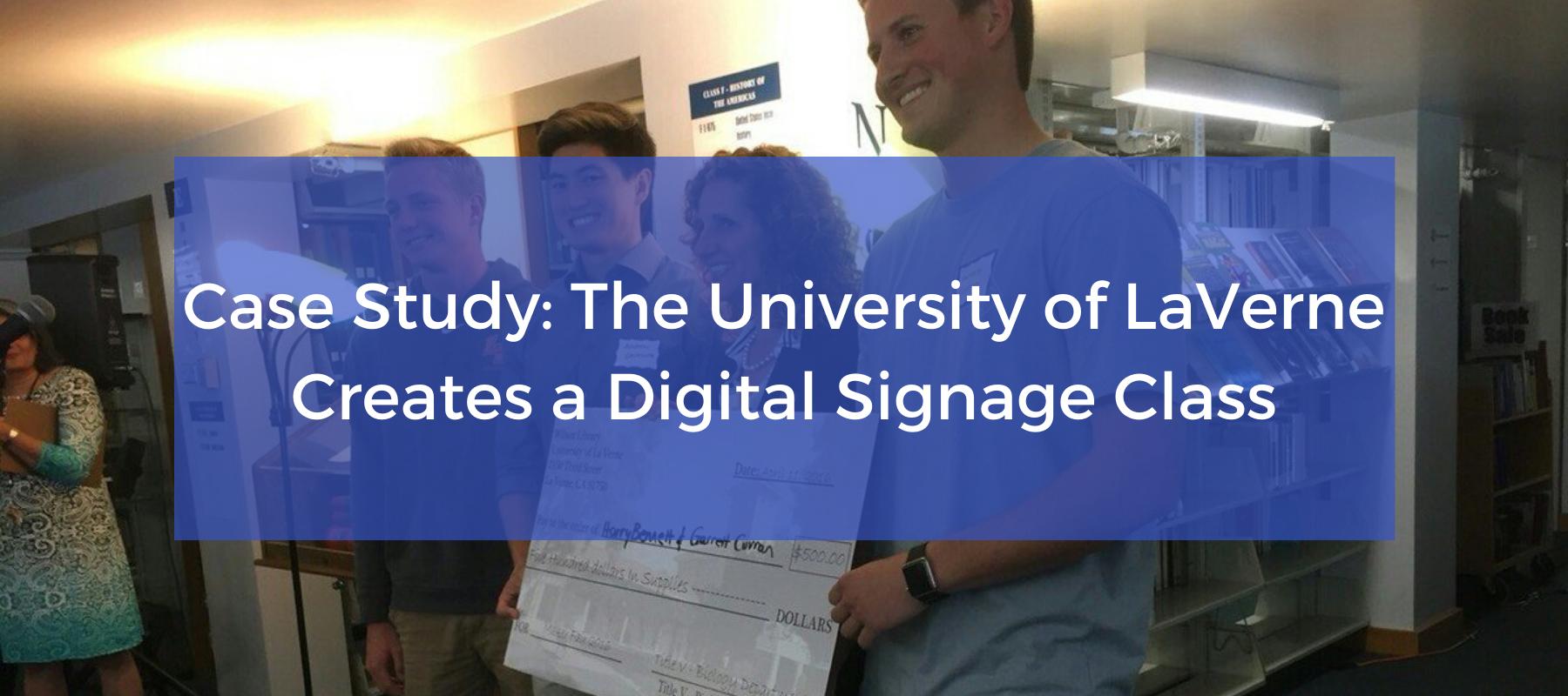 The University of LaVerne Creates a Digital Signage Class