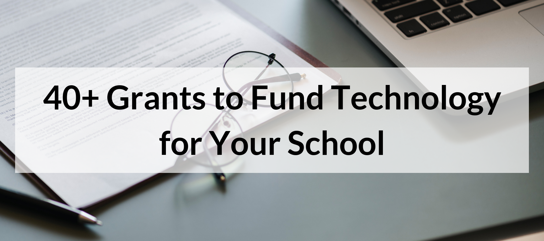40+ Grants to Fund Technology for Your School