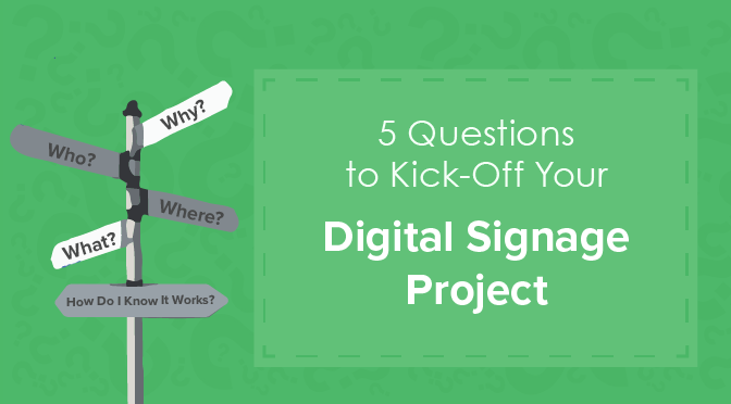5-Questions-You-Should-Ask-Before-Starting-A-Digital-Signage-Project.png