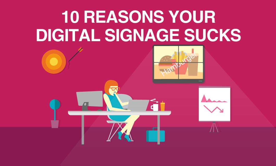 5-Reasons-Your-Digital-Signage-Sucks-01.png