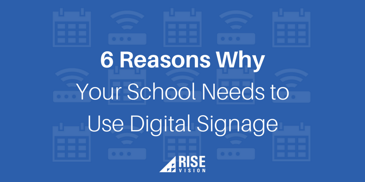 6 Reason Why Your School Needs to Use Digital Signage