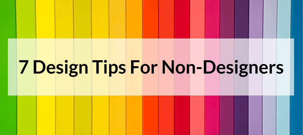 7 Design tips for non-designers