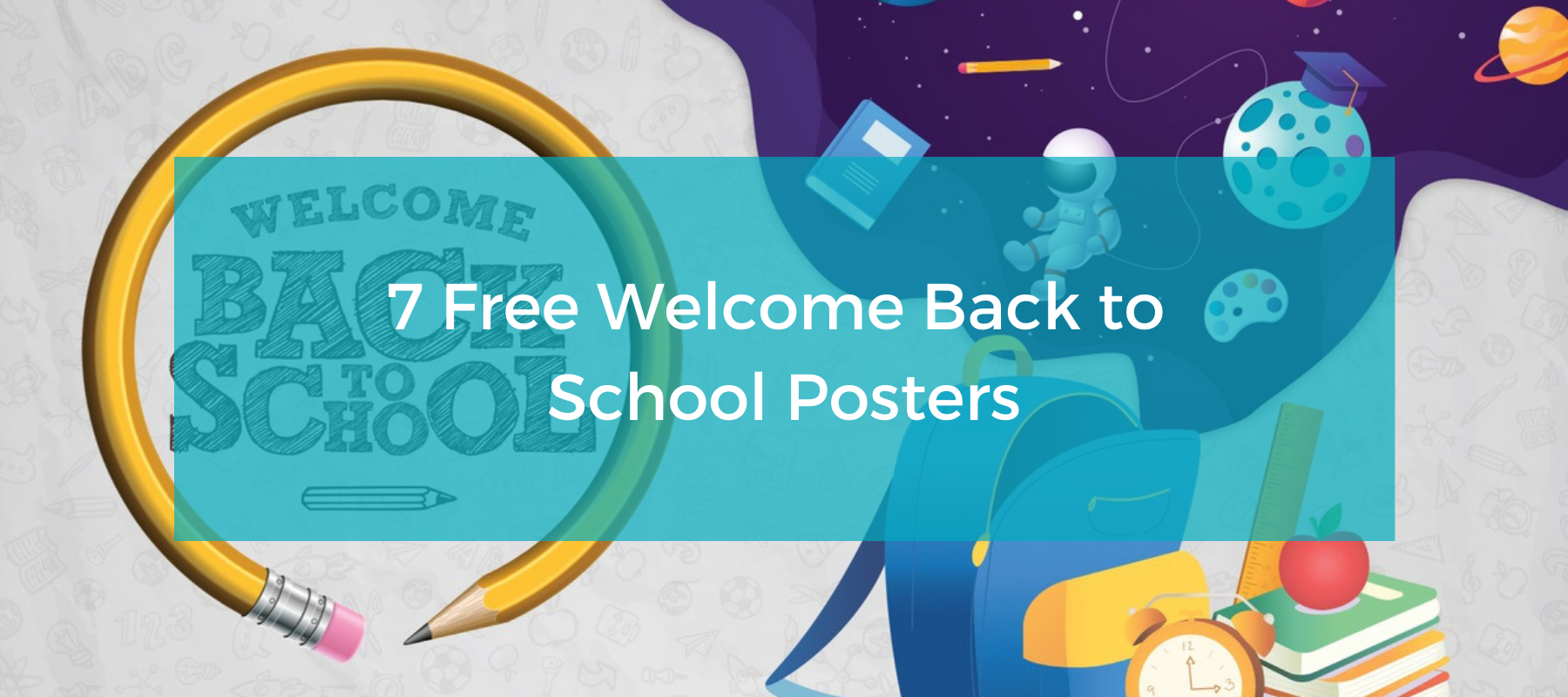 7 free welcome back to school posters