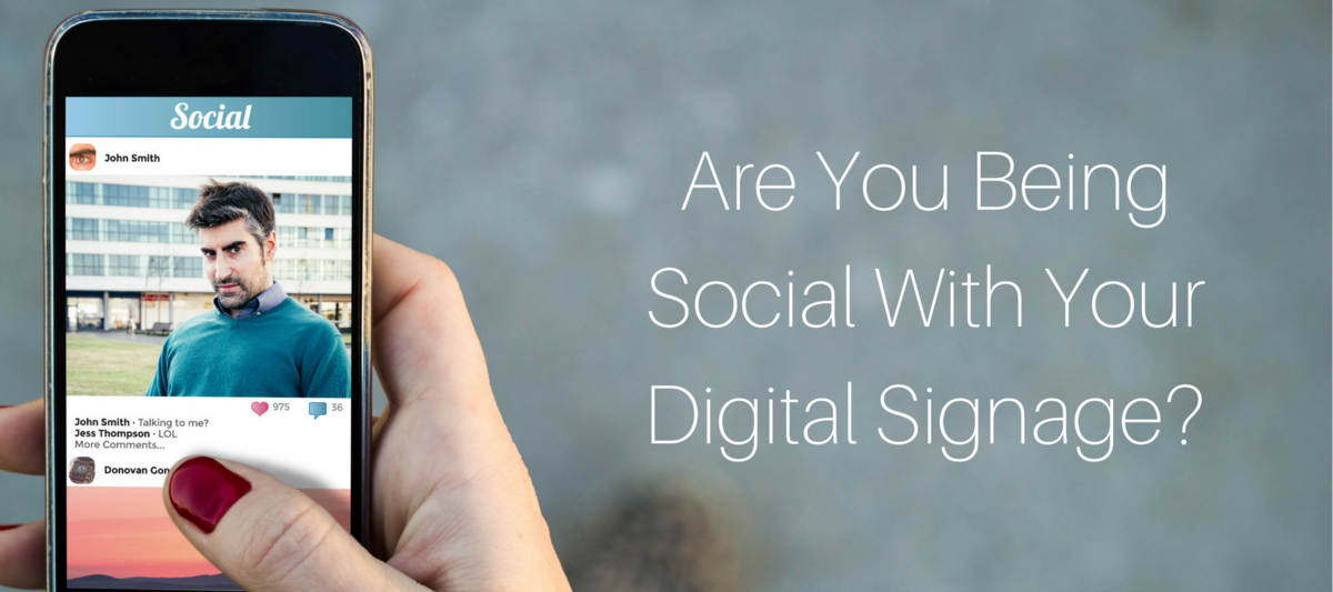 Are You Being Social With Your Digital Signage