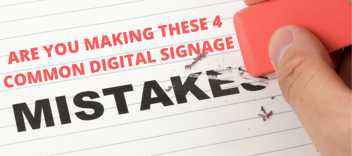Are You Making These 4 Common Digital Signage.png