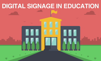 Digital Signage in Education: 5 Reasons to Invest