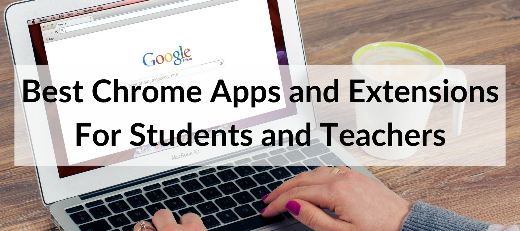 Best Chrome Apps and Extensions For Students and Teachers