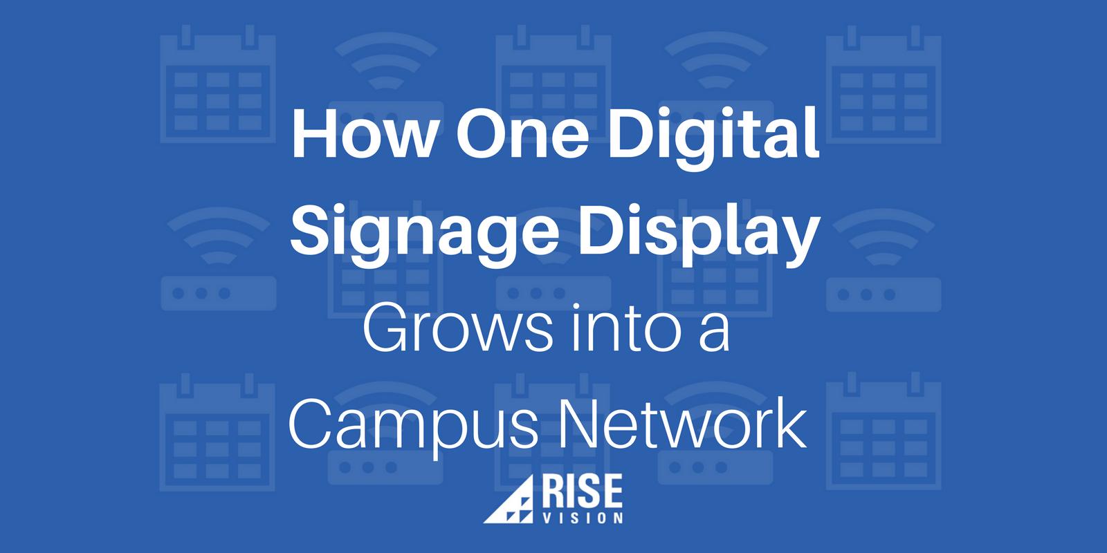 Rise Vision Digital Signage Campus College University Network.png