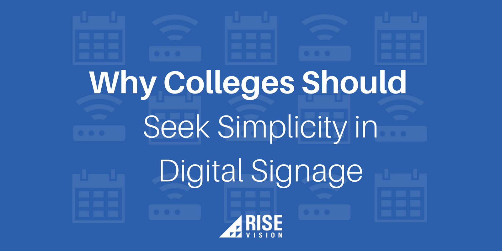 Rise Vision Digital Signage Education Simplicity.png