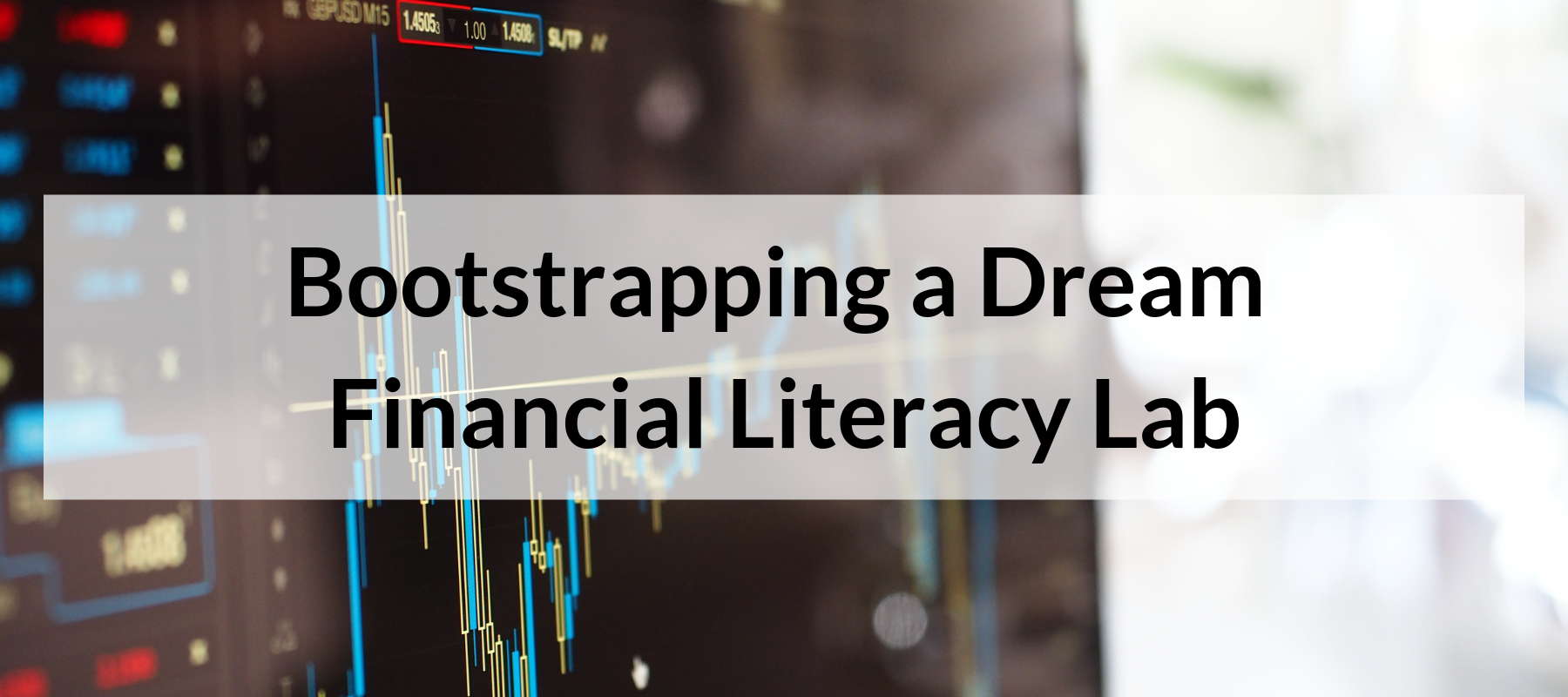 Bootstrapping a Dream Financial Literacy Lab