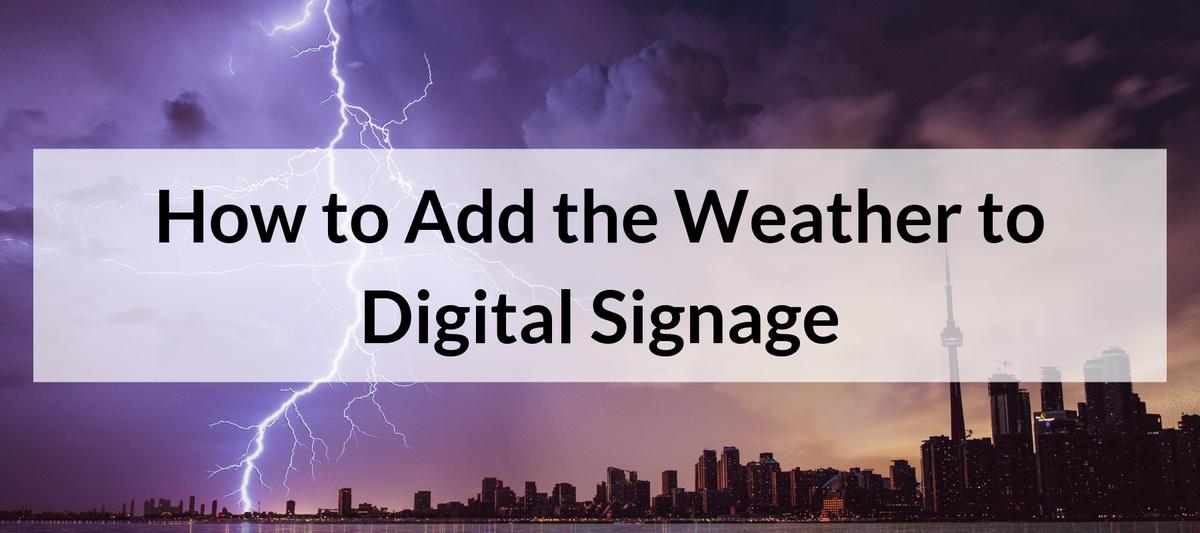 Weather Digital Signage