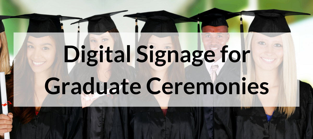 Digital Signage for Graduate Ceremonies