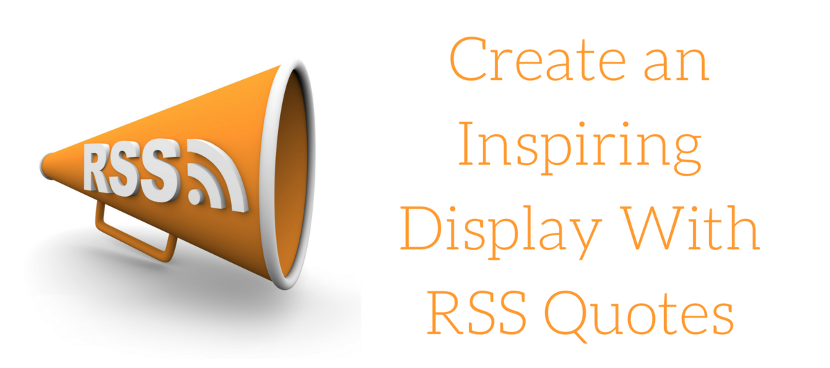 Create an Inspiring Display With RSS Quotes.png